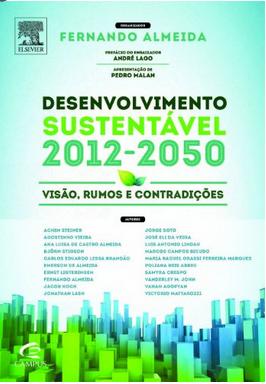 Conheça o livro Desenvolvimento Sustentável 2012-2050: Visão, Rumos e Contradições