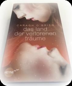 http://www.randomhouse.de/Buch/Das-Land-der-verlorenen-Traeume-Roman/Caragh-O-Brien/e369740.rhd
