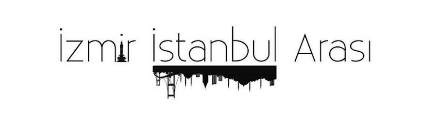 İzmir İstanbul Arası