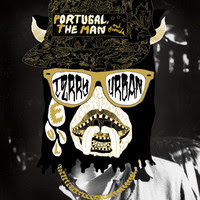 "TERRY URBAN ""Portugal.The Man & Friends"""