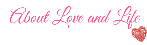 About Life And Love