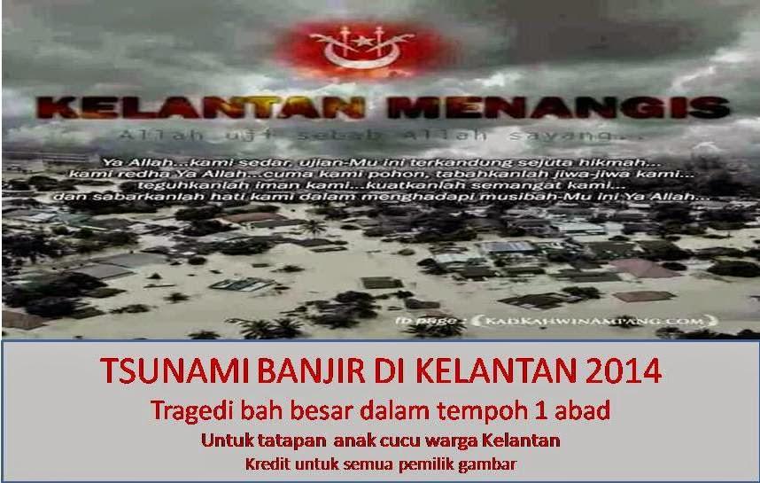 Tsunami Banjir di Kelantan 2014. Tragedi bah besar dalam tempoh 1 abad