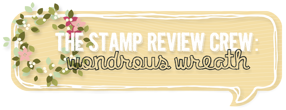 http://stampreviewcrew.blogspot.com/2015/02/stamp-review-crew-wondrous-wreath.html