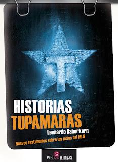 Nuevos testimonios sobre los mitos del MLN- Historias tupamaras