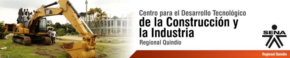 Centro para el Desarrollo Tecnológico de la Construcción y la Industria - SENA Regional Quindío