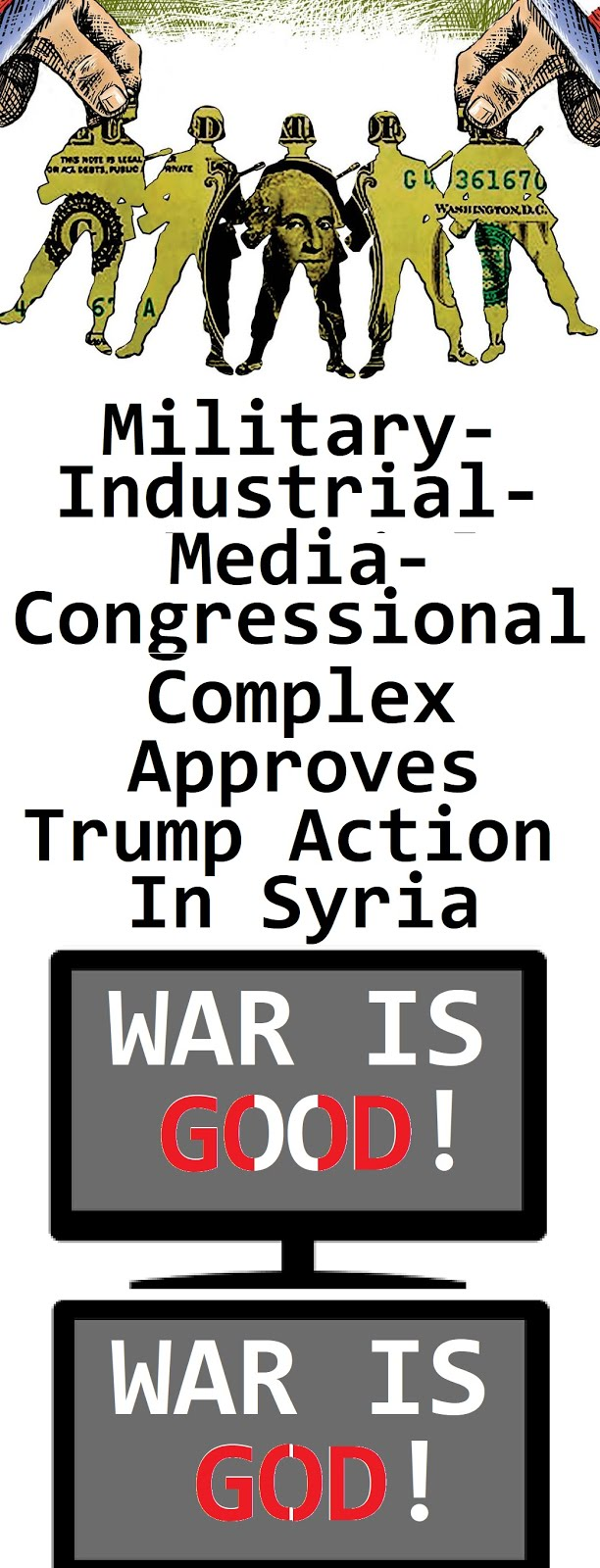Military-Industrial-Media-Congressional Complex Approves Trump Action in Syria
