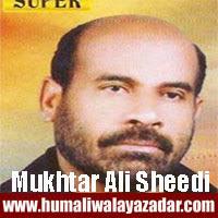 http://ishqehaider.blogspot.com/2013/07/mukhtar-ali-sheedi-nohay-2014.html