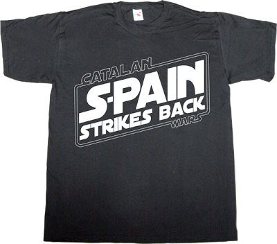 catalan catalonia independence freedom star wars movie spain is different war referendum t-shirt ephemeral-t-shirts