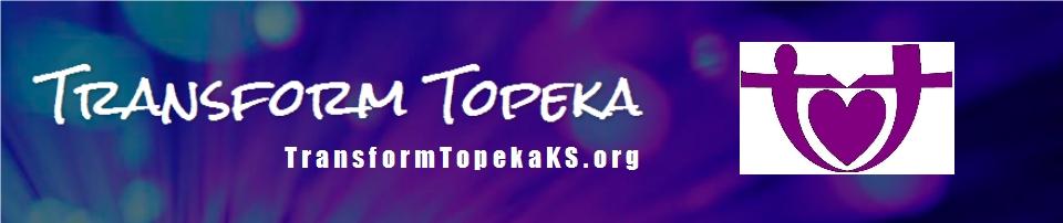 Transform Topeka