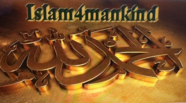 Islam4mankind & all creation of Allah