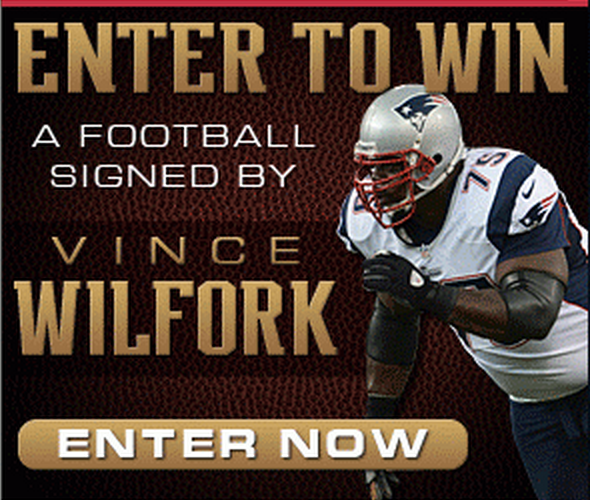 Enter to win a football signed by Vince Wilfork. Ends 2/28 5pm