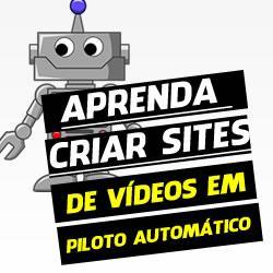 Como Criar Sites de Vídeos no Piloto Automático