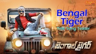 Bengal Tiger Title Song Teaser