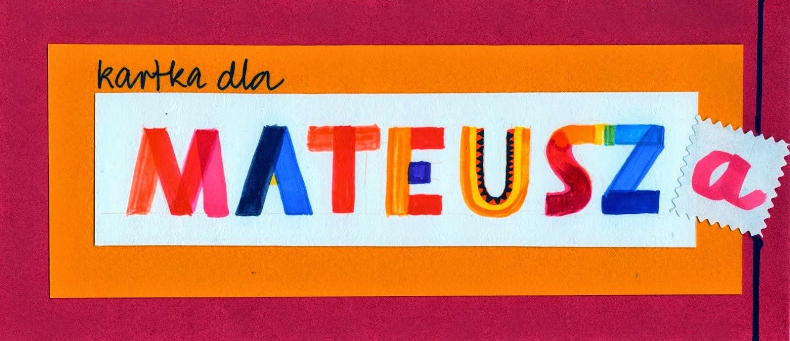 KARTKA DLA MATEUSZA ... była wysłana...