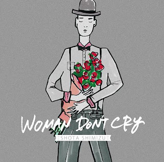 Shota Shimizu 清水翔太 - Woman Don't Cry