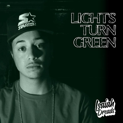 ISAIAH DREADS FT. SASKILLA - LIGHTS TURN GREEN [PROD. BY AL MAC]