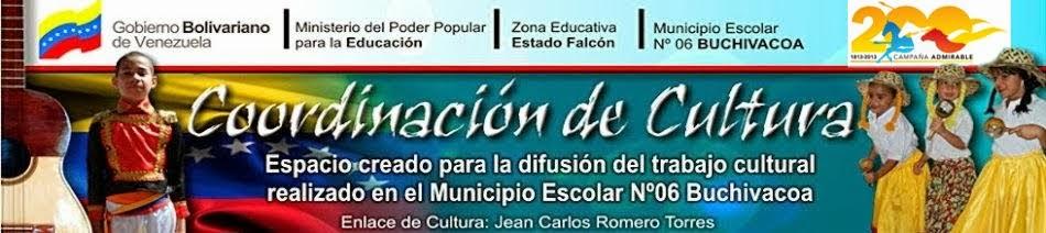 COORDINACIÓN DE CULTURA MUNICIPIO ESCOLAR Nº 06 BUCHIVACOA