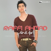 Download Lagu Raffi Ahmad - Air Dan Api Mp3