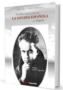 """""""Pedro Badanelli, la sotana española de Perón"""""""
