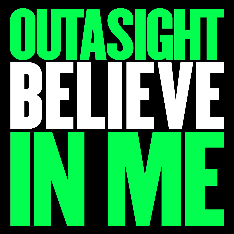 http://2.bp.blogspot.com/-fbk6Y2rrYgQ/T3r8RffUEuI/AAAAAAAAA1E/mdIDc_hnx0c/s1600/Outasight+Believe+In+Me.jpg