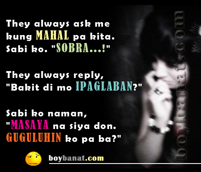 Pinoy Emo Quotes and Tagalog Emotional Quotes ~ Boy Banat