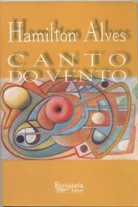 CANTO DO VENTO (BERNÚNCIA EDITORA - POEMAS/2005)