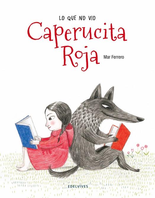 http://www.edelvives.com/literatura/albumnes/lbum-infantil/lo-que-no-vio-caperucita-roja-1378761607