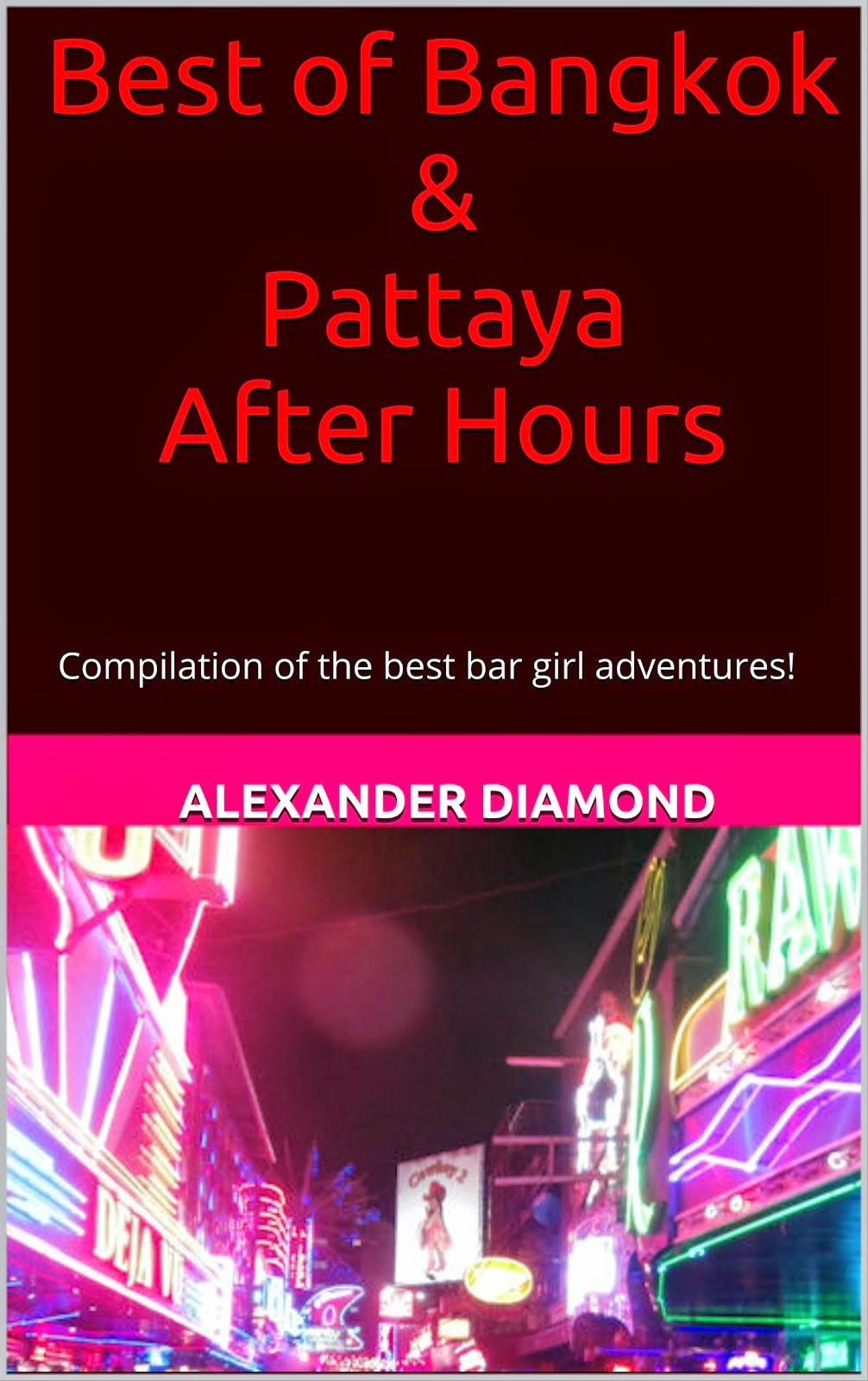 Best of Bangkok & Pattaya After Hours