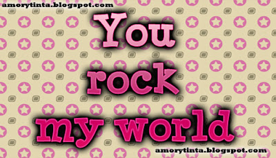 Frase en ingles you rock my world