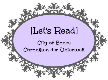 http://buecher-welten.blogspot.de/2014/06/lets-read-city-of-bones-chroniken-der.html