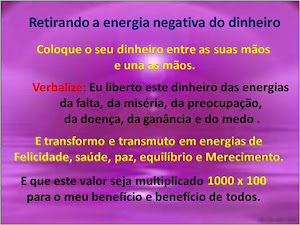 RETIRANDO A ENERGIA NEGATIVA DO DINHEIRO