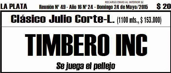 Todo A Ganador - 24/5 - La Plata -  Clásico Julio Corte-L - TIMBERO INC juega su prestigio