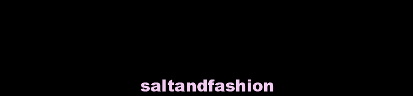 saltandfashion