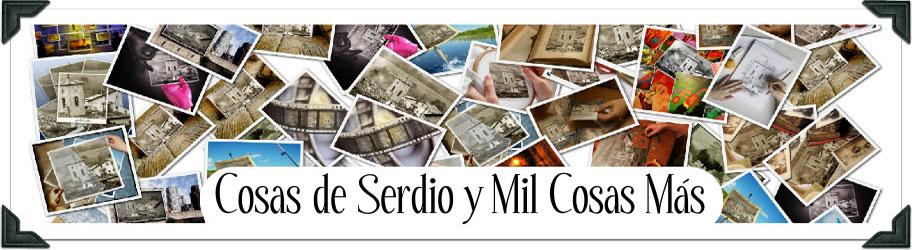 Cosas de Serdio y Mil Cosas Más.