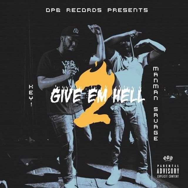 Mixtape: Key! & ManMan Savage - Give Em Hell 2
