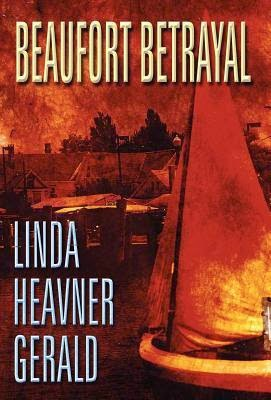 http://www.amazon.com/Beaufort-Betrayal-Linda-Heavner-Gerald-ebook/dp/B0088QYVG2/ref=la_B00B6SPNPM_1_4?s=books&ie=UTF8&qid=1429919851&sr=1-4