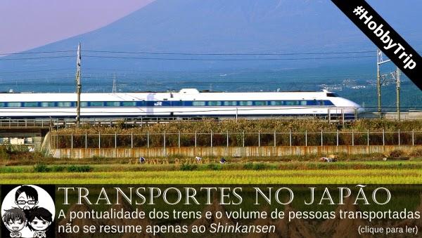 Pocket Hobby - www.pockethobby.com - #HobbyTrip - Transportes no Japão