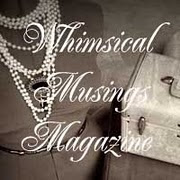 Whimsical Musings Magazine!