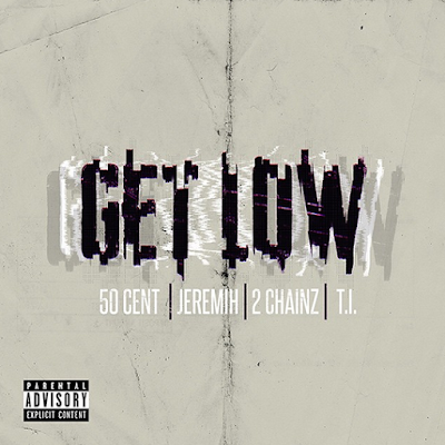 50 CENT FT. JEREMIH, 2 CHAINZ & T.I. - GET LOW Cover