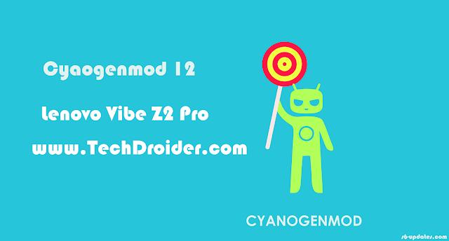 Cyanogenmod 12 for Lenovo Vibe Z2 Pro