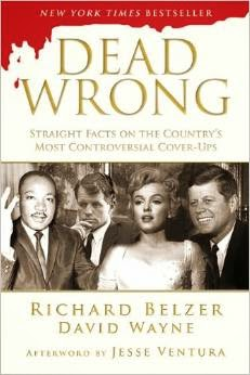http://www.amazon.com/Dead-Wrong-Straight-Controversial-Cover-Ups/dp/1620878704