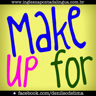 "O que significa ""make up for""?"