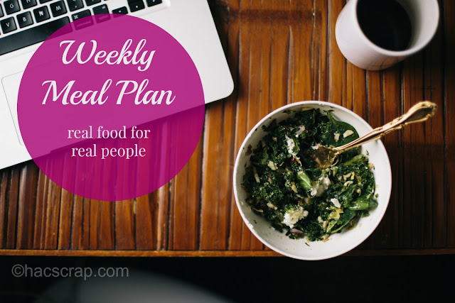 Weekly Meal Plan - Real Food for Real People
