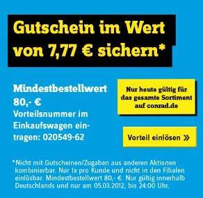 Nur am 05.03.2012: 7,77 Euro Conrad-Gutschein ab 80 Euro Bestellwert (Bsp: Huawei Sonic U8650)