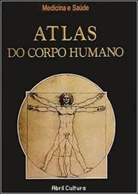 Download Atlas do Corpo Humano Medicina e Saúde Abril Cultura