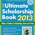 The Ultimate Scholarship Book 2013: Billions of Dollars in Scholarships, Grants and Prizes - Free Ebook Download