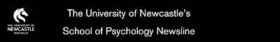 The University of Newcastle's School of Psychology Newsline