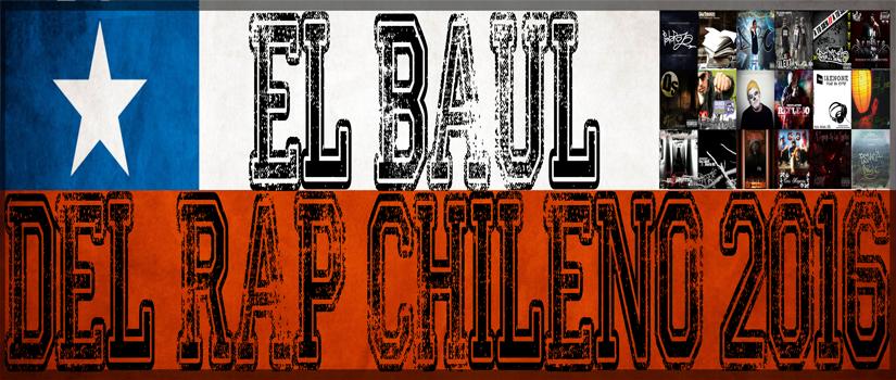 """Bienvenidos A El Baul Del Rap Chileno 2016 """"Estamos De Vuelta"""""""