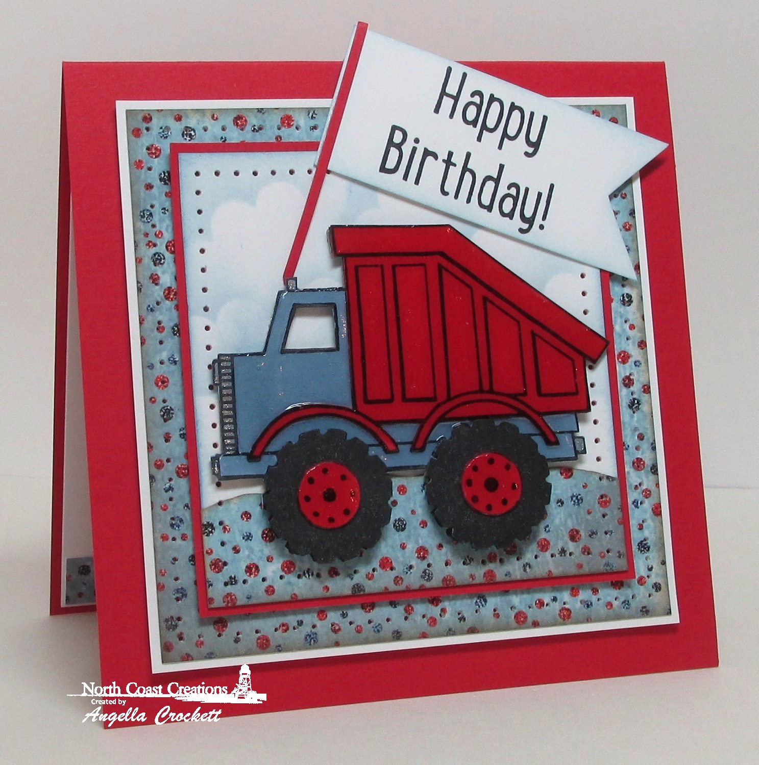 Stamps - North Coast Creations Dump Truck Birthday, Our Daily Bread Designs Custom Pennants Die