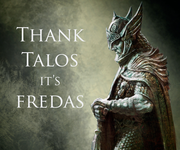 thank talos it's fredas, skyrim